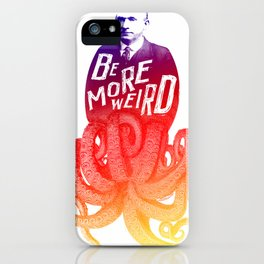 Be More Weird, Squid Dad iPhone Case