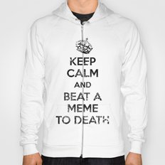 Keep Calm and Beat a Meme to Death Hoody
