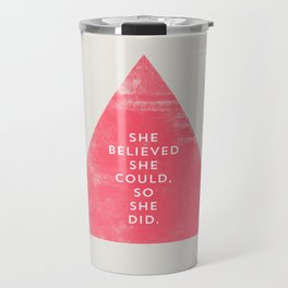 SHE BELIEVED SHE COULD SO SHE DID - TRIANGLE Travel Mug