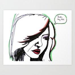 """Try Less"" Art Print"