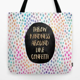 Throw kindness around like confetti Tote Bag