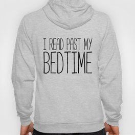 I read past my bedtime - Black and white (inverted) Hoody