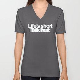 Life's Short, Talk Fast Unisex V-Neck