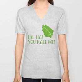 Ha, Ha! You Kale Me Unisex V-Neck
