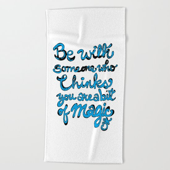 Be With Someone Who Loves Baby Blue Beach Towel