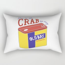 You're the Crab to my Old Bay (White) Rectangular Pillow