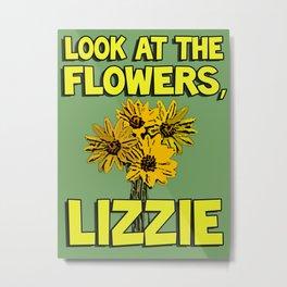 Look At The Flowers, Lizzie#1 Metal Print