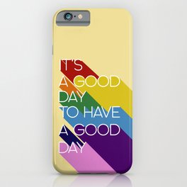 It's a good day - yellow iPhone Case