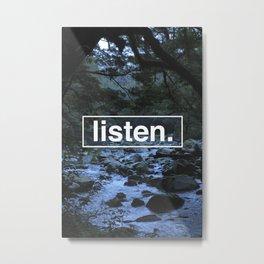 listen. Metal Print