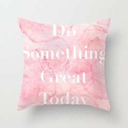 Do something great today print Throw Pillow