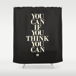 You Can If You Think You Can Shower Curtain