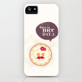Have a nice day :) iPhone Case