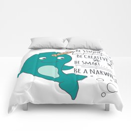 Be A Narwhal! Comforters