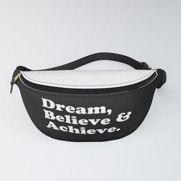 Dream, Believe & Achieve Quote Fanny Pack