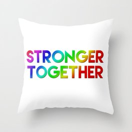Stonger Together Throw Pillow