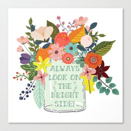 Always Look On The Bright Side Canvas Print