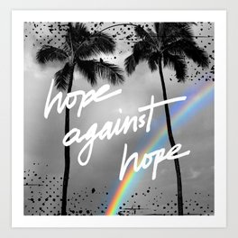 Hope Against Hope Rainbow Palm Art Print