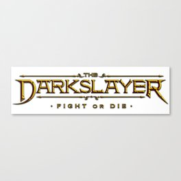 The Darkslayer  - Fight or Die Logo and Slogan Canvas Print