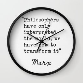 Karl Marx Philosophers have only interpreted the world... Wall Clock