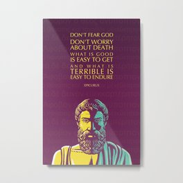Epicurus Inspirational Quote: Don't Fear God Metal Print