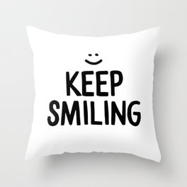 Keep Smiling Happiness Quote Throw Pillow