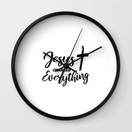 Jesus Changed Everything Wall Clock