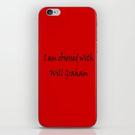 I Am Obsessed With Will Graham iPhone Skin