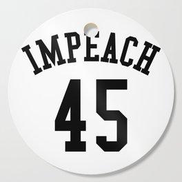 IMPEACH 45 Cutting Board