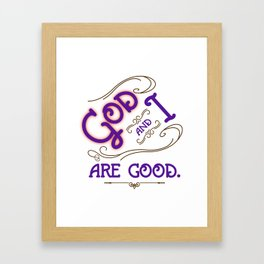 God and I are good. Purple Framed Art Print
