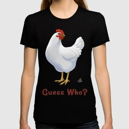 Funny Guess Who Chicken Poo White Hen T-shirt