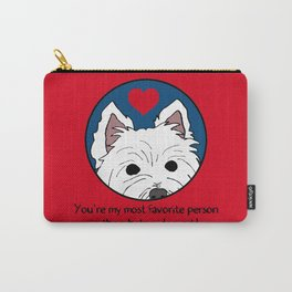 Westie Love: My Favorite Person in the Whole Wide World Carry-All Pouch