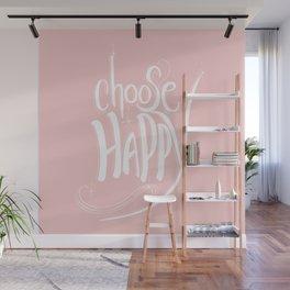 Choose Happy (Rose Quartz) Wall Mural