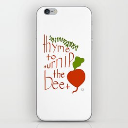 thyme to turnip the beet iPhone Skin