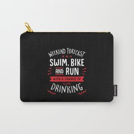 Weekend Forecast Swim Bike And Run With A Chance Of Drinking Carry-All Pouch