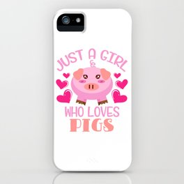 Muddy Pink Pig Farmer Oink Farm Barn Oink Mud Collection Just A Girl Who Love Pigs T-shirt Design iPhone Case