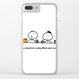 My school bus is yellow. What color is yours? Clear iPhone Case