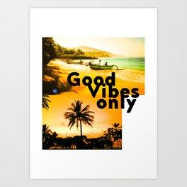 Good vibes only Bali ed Art Print