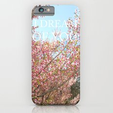 I DREAM OF YOU iPhone 6s Slim Case