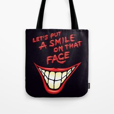 Let's Put A Smile On That Face Tote Bag