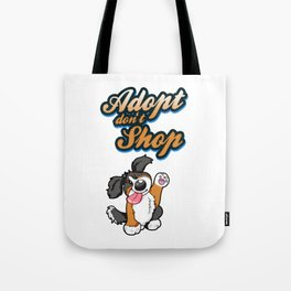 Adopt don't Shop bernese Mountain Dog gift present animal shelter rescue Tote Bag