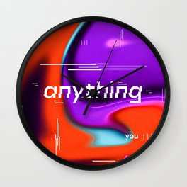 Any thing you want Wall Clock