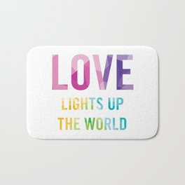 Love Lights Up The World Quote Bath Mat