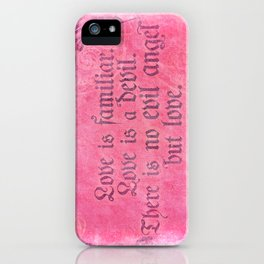 Love is a Devil - Shakespeare Love Quote Art iPhone Case