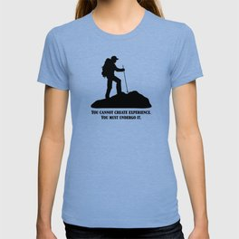 Albert Camus - You Cannot Create Experience T-shirt