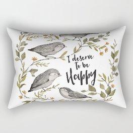 I Deserve To Be Happy Rectangular Pillow