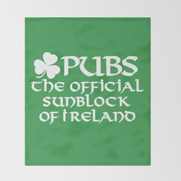 Pubs, the official sunblock of Ireland Throw Blanket