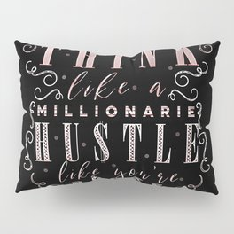 Think like a Millionaire Pillow Sham