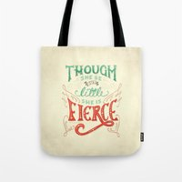 though she be but little Tote Bags featuring Though She Be But Little She is Fierce by Heidi Herrera