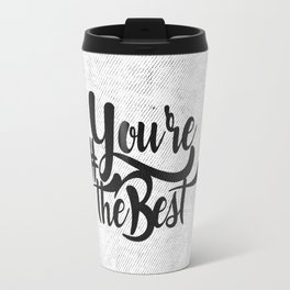 You're The Best 2 Travel Mug