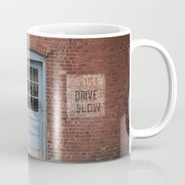 Danger Drive Slow Coffee Mug